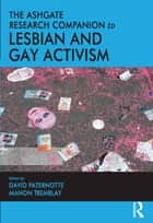 The Ashgate Research Companion to Lesbian and Gay Activism ebook by David Paternotte, Manon Tremblay
