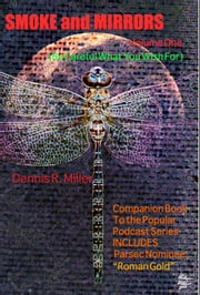 Smoke and Mirrors (Be Careful What You Wish For) Volume 1 ebook by Dennis R. Miller