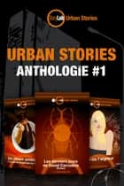 Urban Stories : Anthologie #1 ebook by Sébastien Gendron, Thibault Lang-willar, Aude Walker