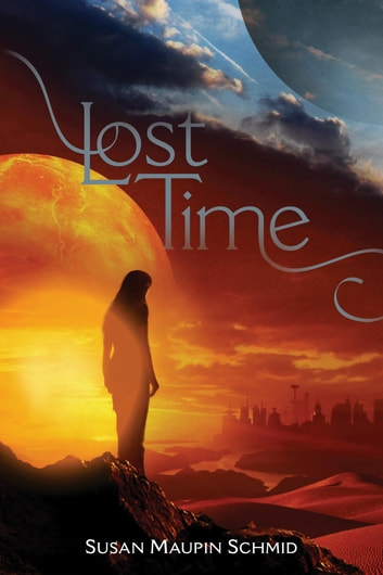 Lost Time ebook by Susan Maupin Schmid