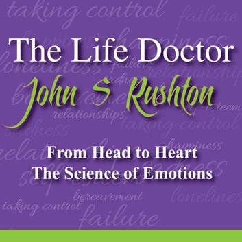 Breaking Free - From Head to Heart: The Science of Emotions audiobook by John Rushton