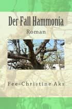Der Fall Hammonia - Roman ebook by Fee-Christine Aks