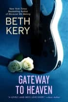 Gateway to Heaven ebook by Beth Kery
