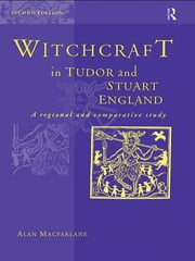 Witchcraft in Tudor and Stuart England ebook by Alan MacFarlane