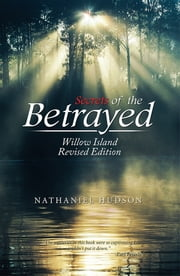 Secrets of the Betrayed - Willow Island ebook by Nathaniel Hudson