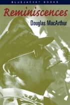 Reminiscences ebook by General Douglas Macarthur