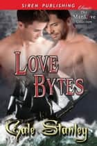 Love Bytes ebook by Gale Stanley