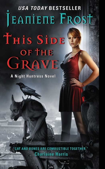 This Side of the Grave - A Night Huntress Novel ebook by Jeaniene Frost