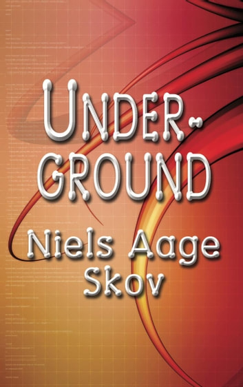 UNDERGROUND ebook by Niels Aage Skov