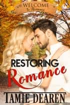 Restoring Romance - Welcome to Romance, #6 eBook by Tamie Dearen