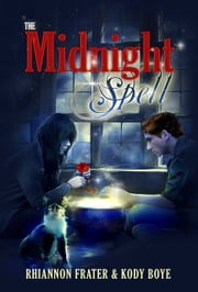 The Midnight Spell ebook by Rhiannon Frater,Kody Boye