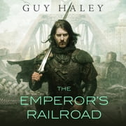The Emperor's Railroad audiobook by Guy Haley