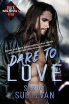 Dare to Love - Iron Rogue, #1 ebook by Sandy Sullivan