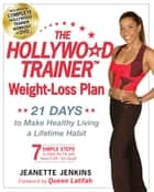 The Hollywood Trainer Weight-Loss Plan ebook by Jeanette Jenkins