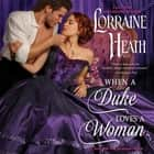 When a Duke Loves a Woman - A Sins for All Seasons Novel audiobook by Lorraine Heath