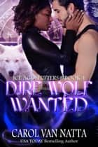 Dire Wolf Wanted ebook by Carol Van Natta