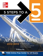 5 Steps to a 5 AP Calculus AB & BC, 2012-2013 Edition ebook by William Ma