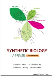 Synthetic Biology — A Primer - Revised Edition ebook by Paul S Freemont,Richard I Kitney