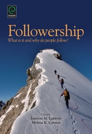 Followership - What is it and Why Do People Follow? ebook by Laurent M. Lapierre,Melissa K. Carsten