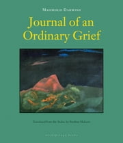 Journal of an Ordinary Grief ebook by Mahmoud Darwish,Ibrahim Muhawi
