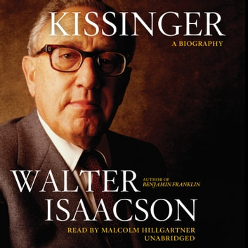 Kissinger - A Biography audiobook by Walter Isaacson