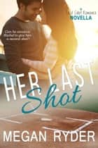 Her Last Shot ebook by Megan Ryder