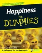 Happiness For Dummies ebook by W. Doyle Gentry