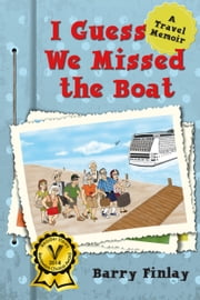 I Guess We Missed the Boat ebook by Barry Finlay