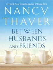 Between Husbands and Friends ebook by Nancy Thayer