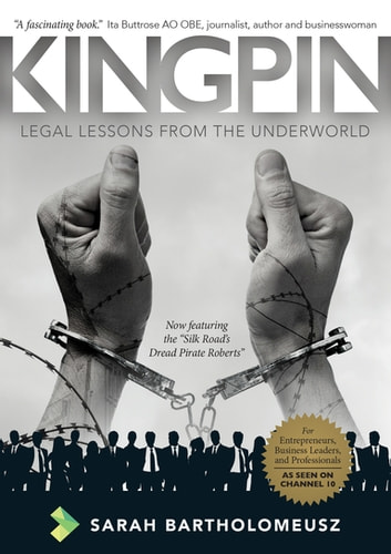 Kingpin Revised Edition - Legal Lessons from the Underworld ebook by Sarah Bartholomeusz