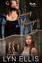 Loving a Younger Man ebook by Lyn Ellis