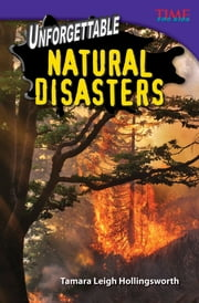 Unforgettable Natural Disasters ebook by Tamara Leigh Hollingsworth