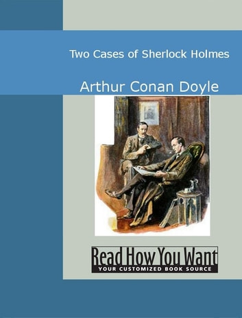 Two Cases Of Sherlock Holmes ebook by Arthur Conan Doyle