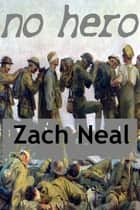 No Hero ebook by Zach Neal