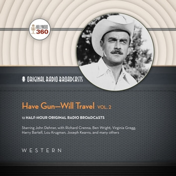 Have Gun-Will Travel, Vol. 2 audiobook by Hollywood 360,Hollywood 360