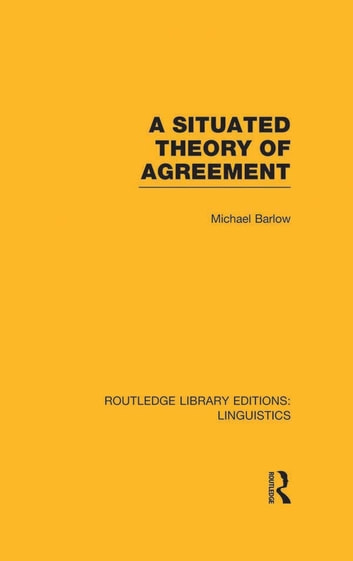 A Situated Theory of Agreement (RLE Linguistics B: Grammar) ebook by Michael Barlow