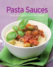 Pasta Sauces - Our 100 top recipes presented in one cookbook ebook by Naumann & Göbel Verlag