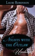 Nights with the Outlaw ebook by Lauri Robinson