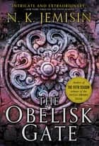 The Obelisk Gate ebook by N. K. Jemisin