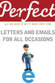 Perfect Letters and Emails for All Occasions ebook by Kobo.Web.Store.Products.Fields.ContributorFieldViewModel