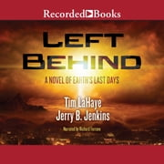 Left Behind - A Novel of the Earth's Last Days audiobook by Tim LaHaye, Jerry B. Jenkins