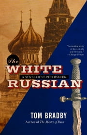 The White Russian - A Novel ebook by Tom Bradby