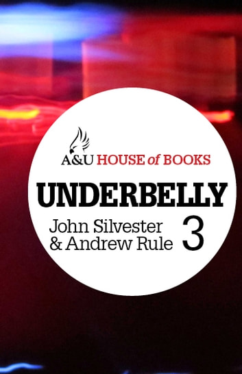 Underbelly 3 ebook by John Silvester,Andrew Rule