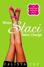 When Staci Takes Charge eBook by Calista Fox