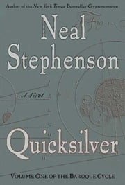 Quicksilver - The Baroque Cycle #1 ebook by Neal Stephenson