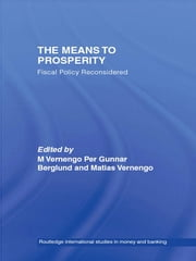 The Means to Prosperity - Fiscal Policy Reconsidered ebook by Per Gunnar Berglund,Matias Vernengo