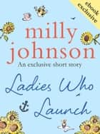 Ladies Who Launch ebook by Milly Johnson