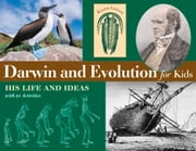Darwin and Evolution for Kids - His Life and Ideas with 21 Activities ebook by Kristan Lawson