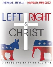 Left, Right and Christ: Evangelical Faith in Politics