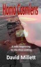 Homo Cosmiens ebook by David Millett